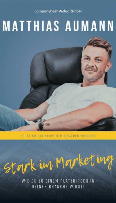 Stark-im-Marketing-Matthias-Aumann